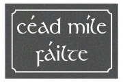 Cead Mile Failte Engraved Sign